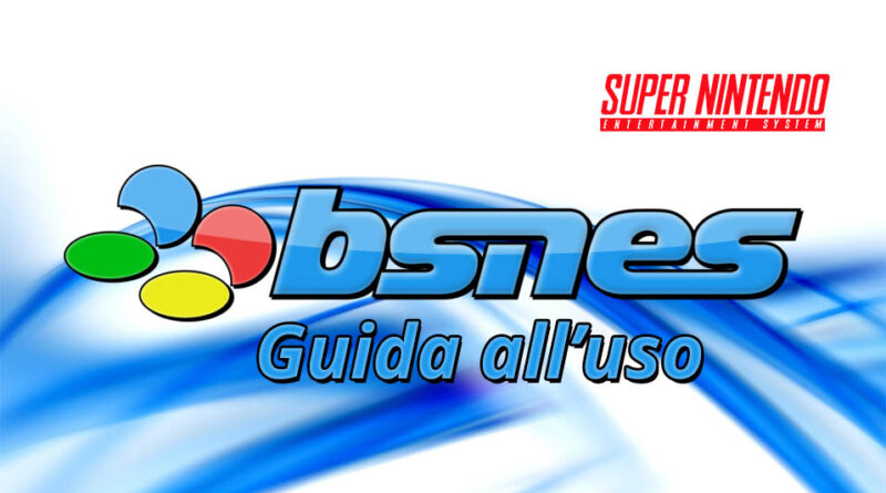 Featured Bsnes guide