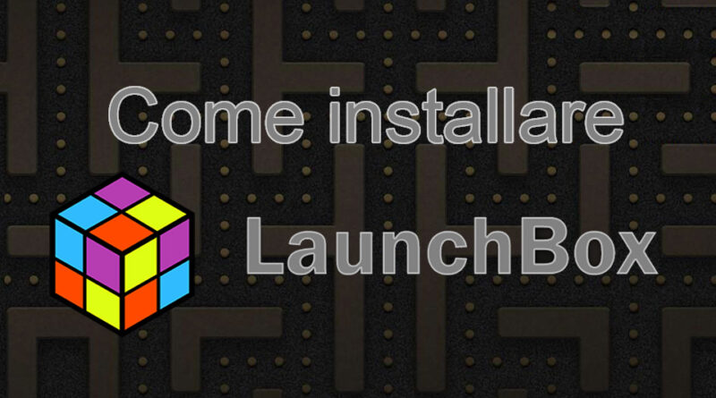 Featured LaunchBox - Tut01 Installare