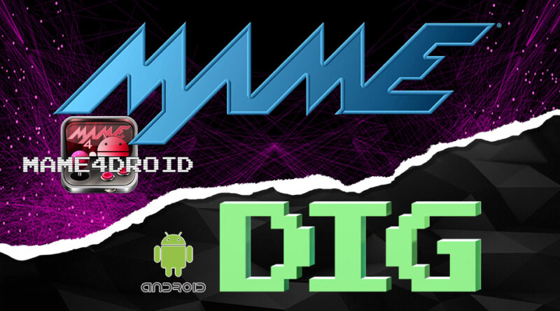 Featured MAME MAME4droid - DIG